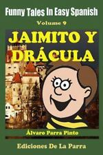 Spanish Reader for Beginners: Funny Tales in Easy Spanish 9: Jaimito y...