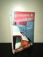 Jean Merrien POSSESSION DE LA MER, LA PRATIQUE DE LA CROISIERE Denoel 1962 BC10B