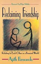 Reclaiming Friendship: Relating to Each Other in a Frenzied World by Ajith Fern