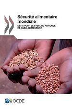 Sécurité Alimentaire Mondiale : Défis Pour le Système Agricole et...