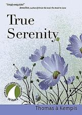 True Serenity: By Thomas Kempis
