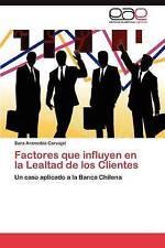 Factores que influyen en la Lealtad de los Clientes: Un caso aplicado a la Banca