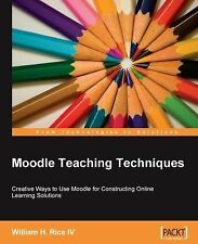 Moodle Teaching Techniques: By William Rice
