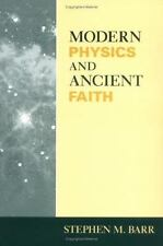 Modern Physics and Ancient Faith by Stephen M. Barr (2006, Paperback)