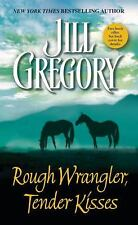 Rough Wrangler, Tender Kisses by Jill Gregory (2000, Paperback)