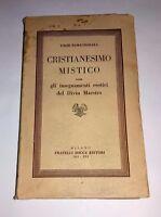 Cristianesimo mistico - Yoghi Ramacharaka  - Fratelli Bocca, 1943