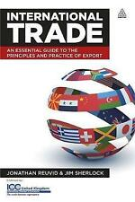 The International Trade: An Essential Guide to the Principles and-ExLibrary