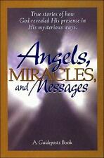Angels, Miracles and Messages : A Guidepost Book (1996, Hardcover)