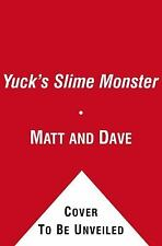Yuck's Slime Monster by Matt and Dave CHILDRENS HUMOR STOYBOOK NEW FREE SHIP
