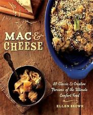 Mac and Cheese : More Than 80 Classic and Creative Versions of the Ultimate Comf