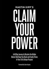 Claim Your Power: A 40-Day Journey to Dissolve the Hidden Blocks That Keep Yo...