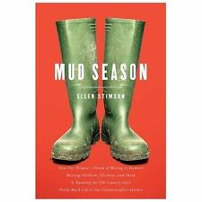 Mud Season How One Woman's Dream of Moving to Vermont Ellen Stimson Hardback New