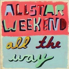 All the Way  by Allstar Weekend (CD 2011, Hollywood) BRAND NEW FACTORY SEALED