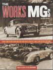 MG WORKS MGs PRE WAR POST WAR RACES RALLIES  RECORD BREAKING 2ND EDITION 2011
