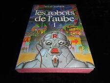 Isaac Asimov : Les robots de l'aube 1 Editions J'ai Lu 1984