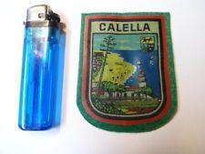 CALELLA - ESPAGNE - Ancien écusson en feutre/tissu - 1985 - NEUF - 2 PHOTOS
