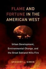 FLAME AND FORTUNE IN THE AMERICAN WEST - SIMON, GREGORY L. - NEW HARDCOVER BOOK