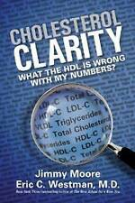 NEW Cholesterol Clarity: What The HDL Is Wrong With My Numbers? by Jimmy Moore