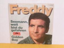 """SINGLE 7"""" - FREDDY - SEEMANN, WEIT BIST DU GEFAHREN"""