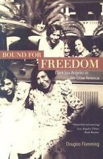 Bound for Freedom: Black Los Angeles in Jim Crow America, Flamming, Douglas, Ver