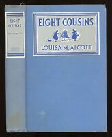 Eight Cousins-Louisa M. Alcott 1917 Complete Authorized Edition Grosset & Dunlap