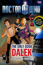 Doctor Who: The Only Good Dalek by Mike Collins, Justin Richards (Hardback, 201…