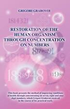 Restoration of the Human Organism Through Concentration on Numbers by Grigori...