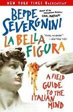 NEW - La Bella Figura: A Field Guide to the Italian Mind