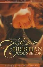 Becoming an Effective Christian Counselor : A Practical Guide for Helping People