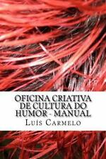 Oficina Criativa de Cultura Do Humor - Manual by Luís Carmelo (2014, Paperback)