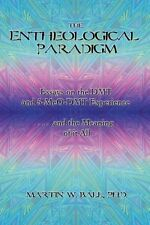 NEW The Entheological Paradigm: Essays on the Dmt and 5-Meo-Dmt Experience, and