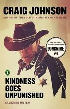 Kindness Goes Unpunished: A Longmire Mystery by Johnson, Craig