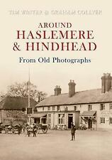 Around Haslemere & Hindhead From Old Photographs, Very Good Condition Book, Coll