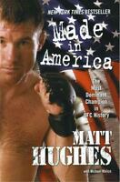 Made in America: The Most Dominant Champion in UFC History: By Hughes, Matt