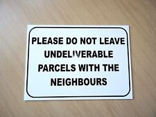 Please do not leave parcels with the neighbours Sign.   3mm plastic.   (HL-06)