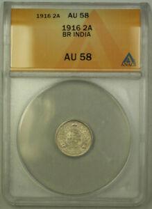 1916-A British India 2 ANNAS Silver Coin ANACS AU-58 (Better Coin)