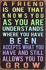"""Tin Metal Sign 8"""" x 12"""" A Friend Is One Who Knows You Wall Decor Sign"""