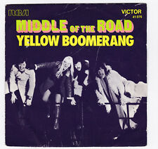 SP 45 TOURS MIDDLE OF THE ROAD YELLOW BOOMERANG RCA VICTOR 41 076 en 1973
