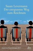 Der entspannte Weg zum Reichtum von Susan Levermann (2011, Taschenbuch)