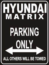 Parkplatzschild 32x24 cm schwarz - Hyundai Matrix