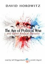 The Art of Political War and Other Radical Pursuits, Horowitz, David, New Book