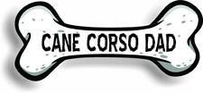 "Dog Dad Cane Corso Bone Car Magnet Bumper Sticker 3""x7"""