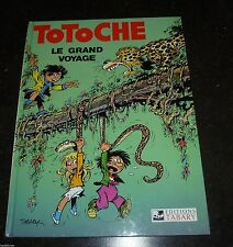 Tabary - Totoche 4 - Le grand voyage - Editions Tabary