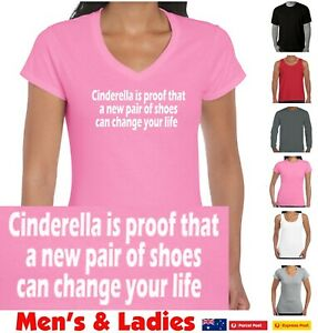 Cinderella proof a new pair of shoes can change your life Aussie Funny T-shirts