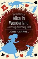 The Adventures of Alice in Wonderland and Through the Looki... by Carroll, Lewis