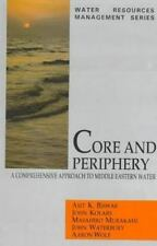 Core and Periphery: A Comprehensive Approach to Middle Eastern Water (-ExLibrary