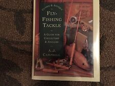 Classic and Antique Fly-Fishing Tackle by A.J. Campbell. Signed. First Ed. 1997
