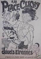 PUBLICITÉ DE PRESSE 1900 A LA PLACE CLICHY JOUETS ETRENNES 1900