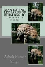 Great White Hunter: Man Eating Leopards of Bhim Bandh : Great White Hunter by...