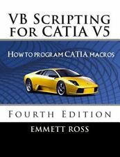 VB Scripting for CATIA V5 : How to Program CATIA Macros by Emmett Ross (2015,...